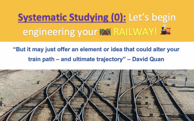 Systematic Studying (0): Why You Should Engineer Your Own RAILWAY System